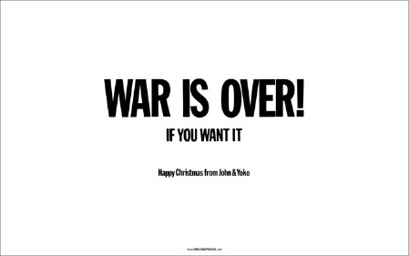 WAR IS OVER! (If You Want It).